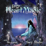 Fairy Heart Magic - Gary Stadler