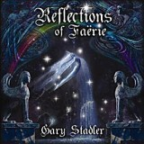Reflections of Faerie - Gary Stadler